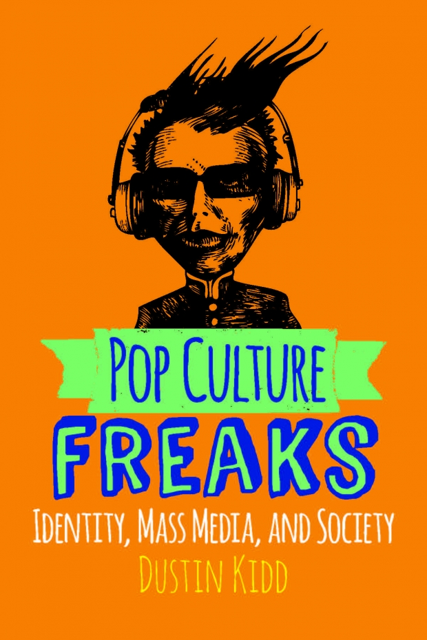"""Pop Culture Freaks"" is availabe from Westview Press."